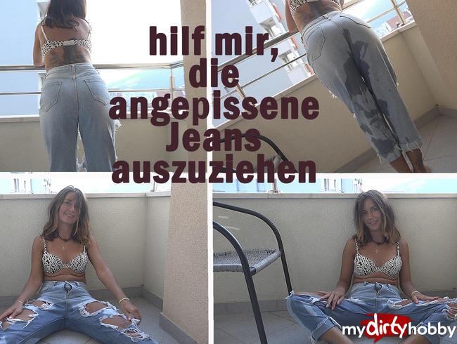 Haha!!! Ich liebe es, in Jeans zu pissen.
