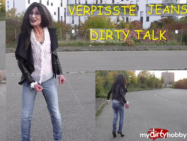 VERPISSTE JEANS – DIRTY TALK