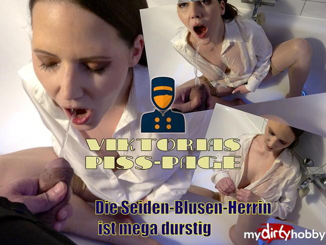 VIKTORIAS PISS-PAGE: Die SEIDEN-PISS-BLUSEN-HERRIN ist MEGA DURSTIG!